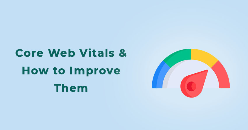 What are Core Web Vitals? & How to Improve Them?