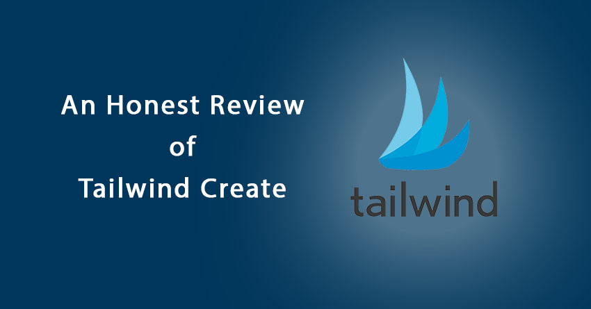 TAILWIND CREATE REVIEW – DESIGN BEAUTIFUL PINTEREST PINS IN MINUTES
