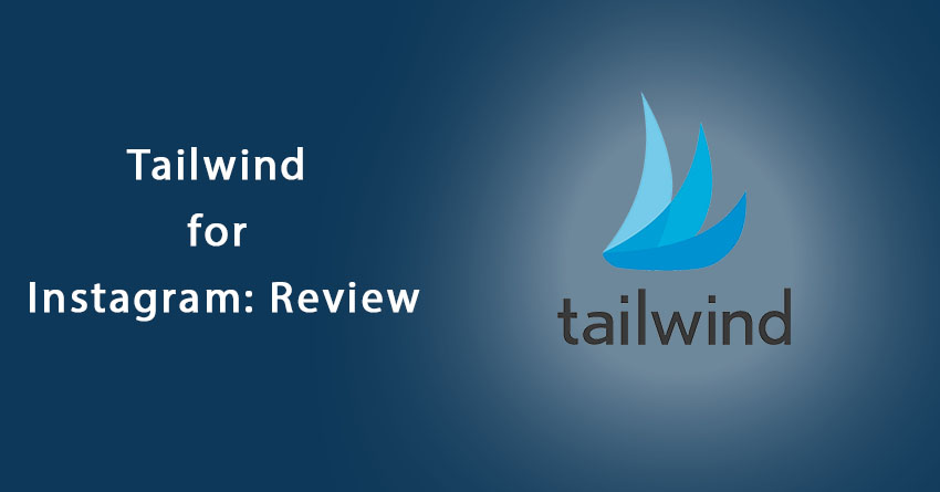 review of tailwind for instagram scheduling tool