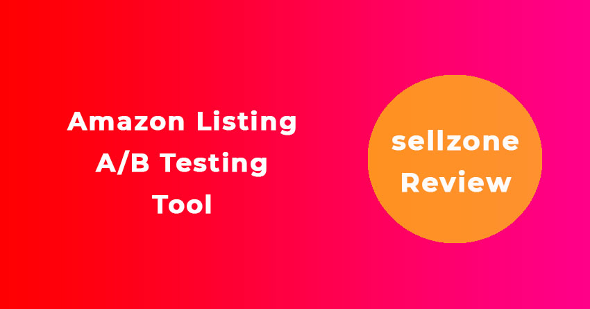 Sellzone Review: Best Tool for Amazon Sellers