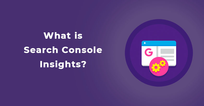 details about Google Search Console Insights?