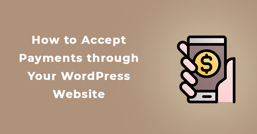 How to Accept Payments through Your WordPress Website