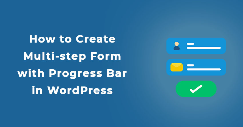 How to Create Multi-step Form with Progress Bar in WordPress