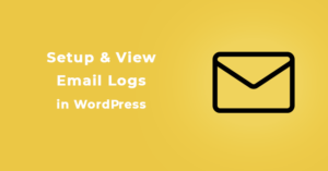 how to setup & view email logs in wordpress